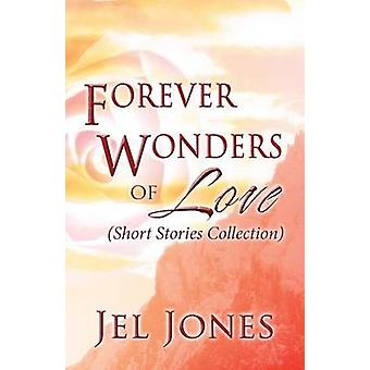Forever Wonders of Love - (Short Stories Collection) by Jel Jones - 97