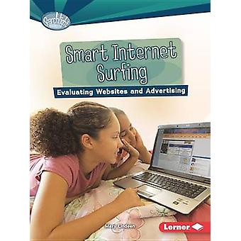 Smart Internet Surfing - Evaluating Websites and Advertising by Mary L