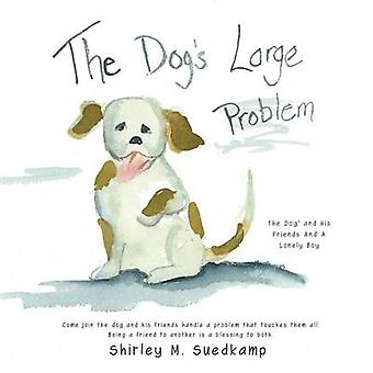 The Dog's Large Problem by Shirley M Suedkamp - 9781498415484 Book