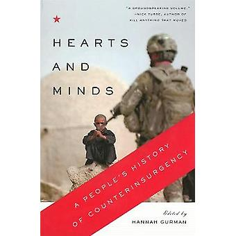 Hearts and Minds - A People's History of Counterinsurgency by Hannah G
