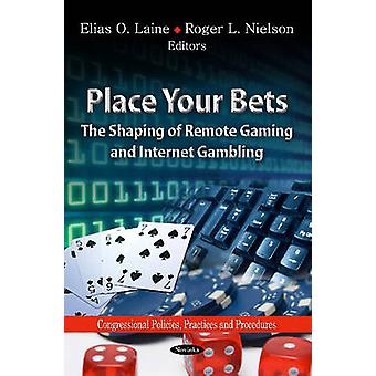 Place Your Bets - The Shaping of Remote Gaming & Internet Gambling by