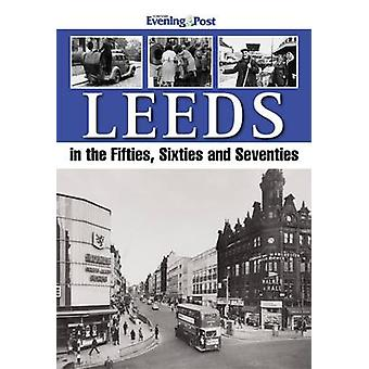 Leeds in the Fifties - Sixties and Seventies by Yorkshire Evening Pos