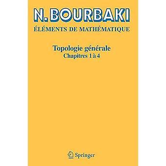 Topologie Generale - Chapitres 1-4 (Reimpression inchangee de l'editio