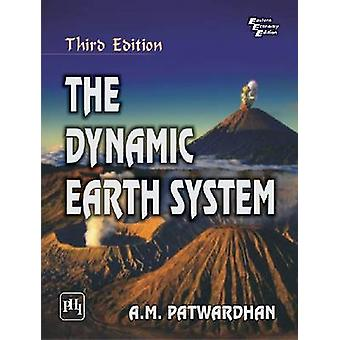 The Dynamic Earth System by A.M. Patwardhan - 9788120346550 Book