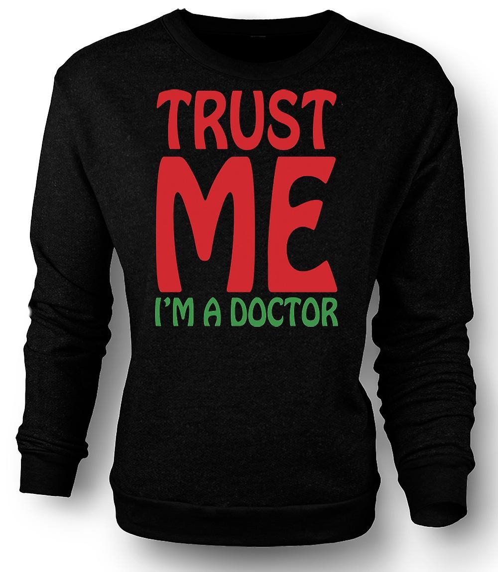Mens Sweatshirt tro mig jag är doktor - rolig