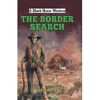 The Border Search (A Black� Horse Western)