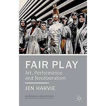 Fair Play kunst ydeevne og neoliberalisme af Harvie & Jen