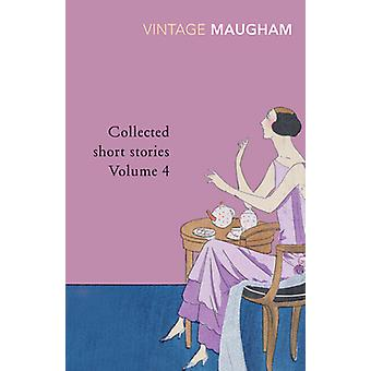 Collected Short Stories - v. 4 by W. Somerset Maugham - 9780099428862