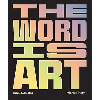 The Word is Art by The Word is Art - 9780500239667 Book