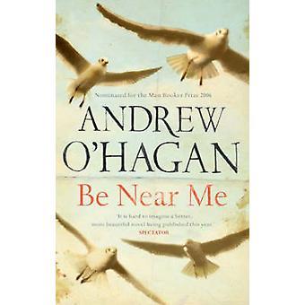 Be Near Me (Main) by Andrew O'Hagan - 9780571216048 Book