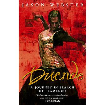 Duende - A Journey in Search of Flamenco by Jason Webster - 9780552999
