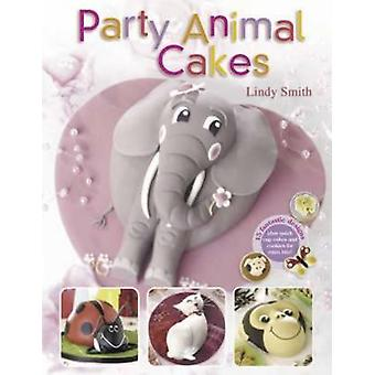 Party Animal Cakes - 15 Fantastic Designs by Lindy Smith - 97807153220
