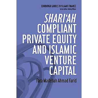 Shariah Compliant Private Equity and Islamic Venture Capital by Fara