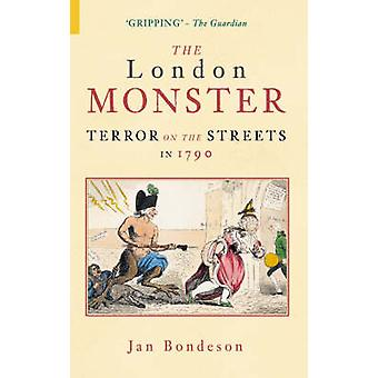 The London Monster - Terror on the Streets in 1790 by Jan Bondeson - 9