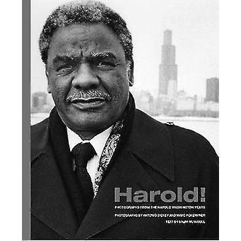 Harold! -Fotografien aus den Jahren Harold Washington von Antonio Dick