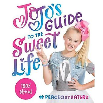 JoJo es Leitfaden für das süße Leben - #PeaceOutHaterz von JoJo Siwa - 978141