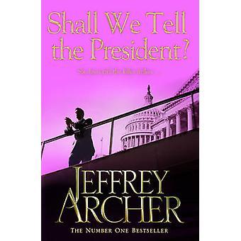 Skal vi fortælle formand (ny udgave) af Jeffrey Archer - 9781447