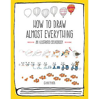How to Draw Almost Everything - An Illustrated Sourcebook by Chika Miy