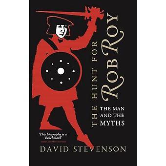 La chasse aux Rob Roy - l'homme et les mythes de David Stevenson - 9781
