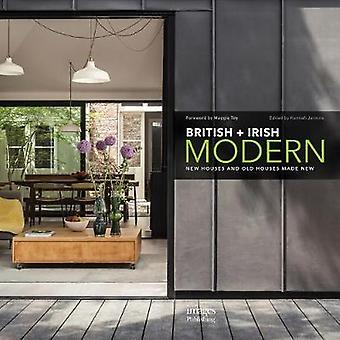 British + Irish Modern - New Houses and Old Houses Made New by Hannah