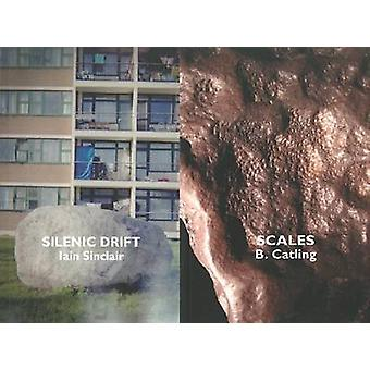Silenic Drift / Scales by Iain Sinclair - Brian Catling - 97819072221