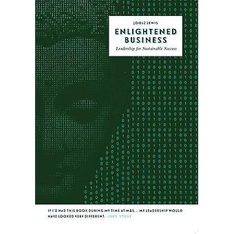 Enlightened Business - Leadership for Sustainable Success by Joolz Lew