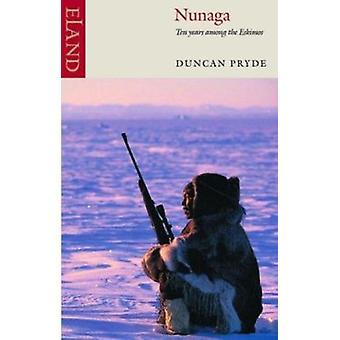Nunaga - Ten Years Among the Eskimos (New edition) by Duncan Pryde - 9