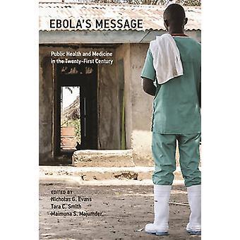 Ebola's Message - Public Health and Medicine in the Twenty-First Centu