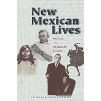 New Mexican Lives - Profiles and Historical Stories by Richard W. Etul