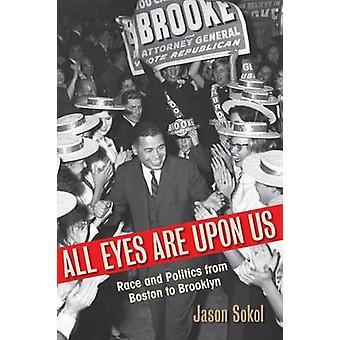Alla ögon är över oss - Race och politik från Boston till Brooklyn av Ja