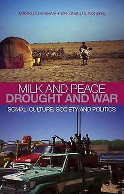 Milk and Peace - Drought and War - Somali Culture - Society and Politi