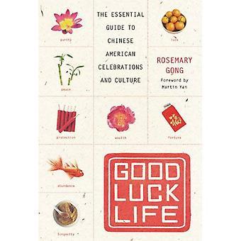 Good Luck leven: De Essential Guide to Chinese Amerikaanse feesten en cultuur