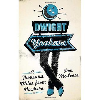 Dwight Yoakam: Tusen Miles från ingenstans