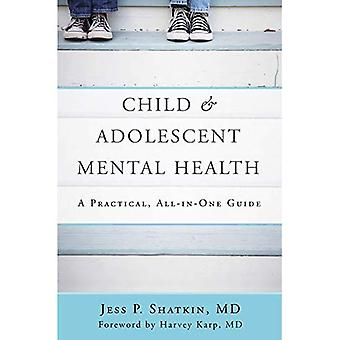 Barn & ungdomspsykiatri psykisk hälsa: En praktisk, allt-i-en Guide