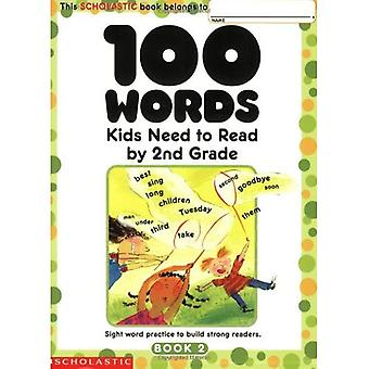 100 Words Kids Need to Read: 2nd Grade