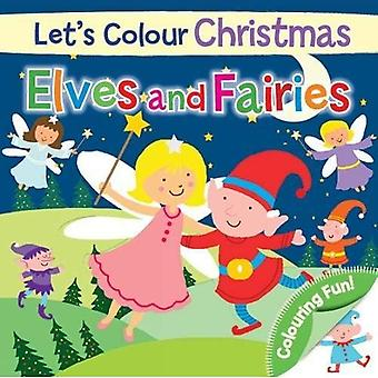 Let's Colour Christmas - Elves and Fairies (Christmas Square Colouring Books)