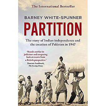 Partitie: Het verhaal van de Indiase onafhankelijkheid en de oprichting van Pakistan in 1947