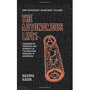 La vida autónoma?: paradojas de la jerarquía y autoridad en el movimiento de okupas en Amsterdam