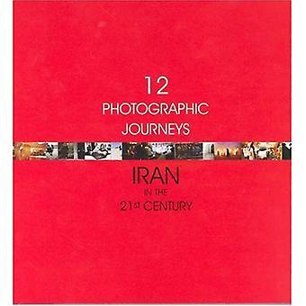 Tolv fotografiska resor: Iran i 2000-talet