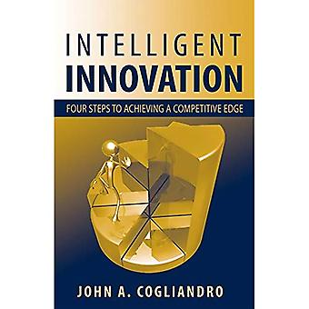 Intelligent Innovation: Steps to Achieving a Competitive Edge