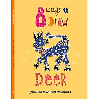 8 Ways to Draw Deer (8 Ways to Draw)