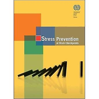 Stress Prevention at Work Checkpoints: Practical Improvements for Stress Prevention in the Workplace