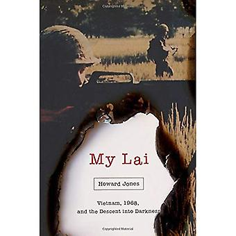 My Lai: Vietnam, 1968, and� the Descent into Darkness (Pivotal Moments in American History)