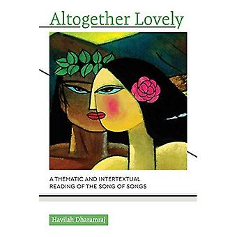 Altogether Lovely: A Thematic and Intertextual Reading of the Song of Songs