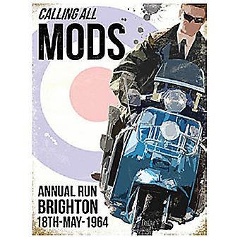 Calling All Mods large metal sign  (og 4030)