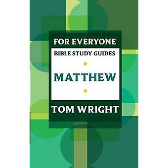 For alle Bible Study Guide Matthew af Wright & Tom