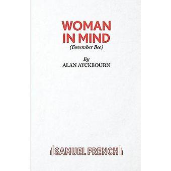 Woman In Mind by Ayckbourn & Alan