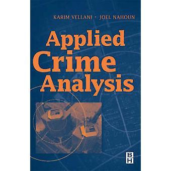 Applied Crime Analysis by Vellani & Karim H.
