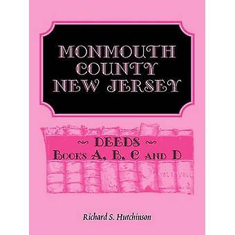 Monmouth County New Jersey atos livros um B, C e D por Hutchinson & Richard S.