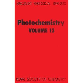 Photochemistry Volume 13 by BryceSmith & D